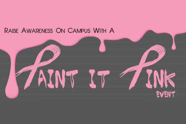 Raise Awareness on Campus When You 'Paint It Pink'