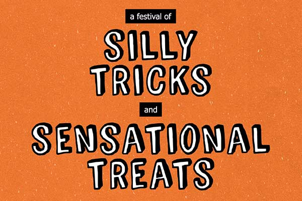 A Festival of Silly Tricks and Sensational Treats