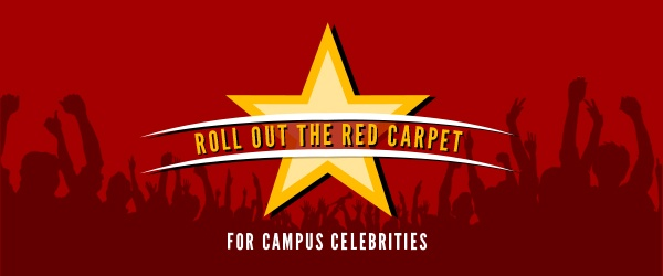 Roll Out the Red Carpet For Campus Celebrities