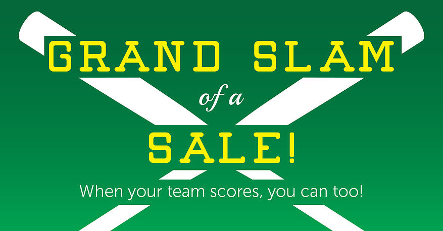 Grand Slam of a Sale! When your team scores, you can too!