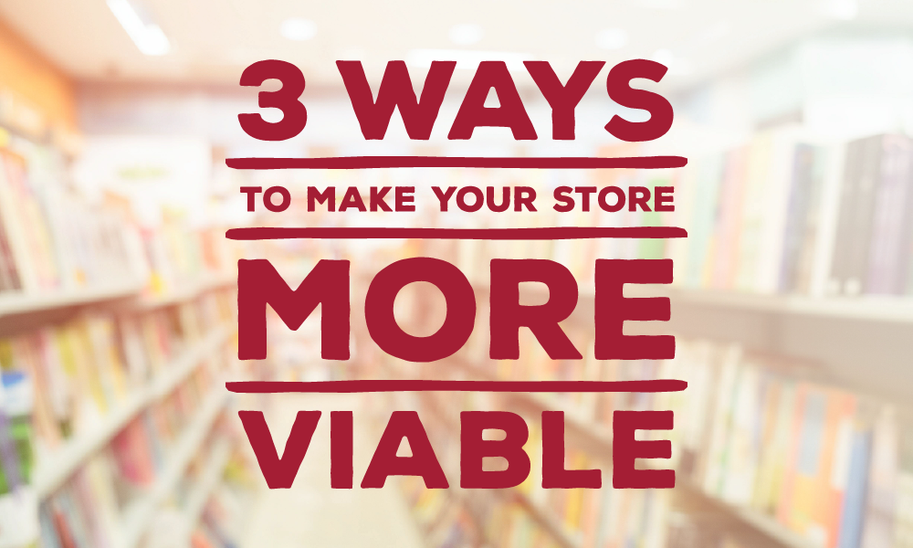 3 Ways to Make Your Store More Viable