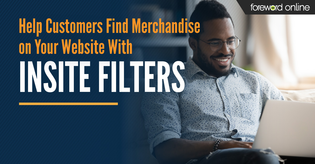 Help Customers Find Merchandise on Your Website With inSite Filters