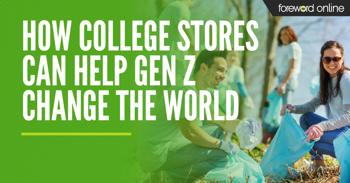 How College Stores Can Help Gen Z Change the World