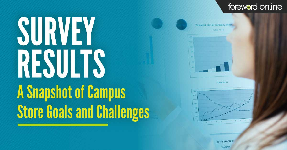 Survey Results: A Snapshot of Campus Store Goals and Challenges