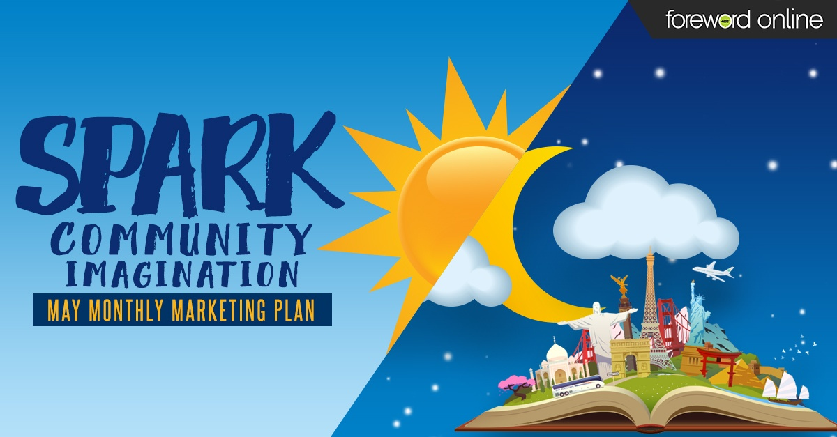 Spark Community Imagination: May Monthly Marketing Plan