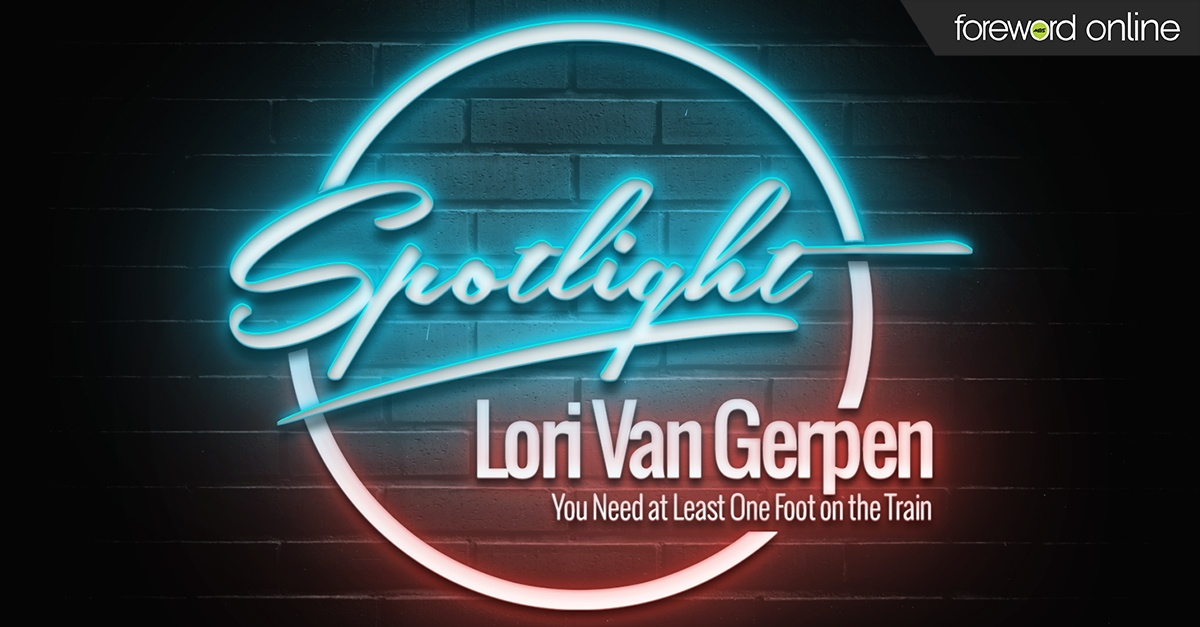 Spotlight Lori Van Gerpen: You Need at Least One Foot on the Train