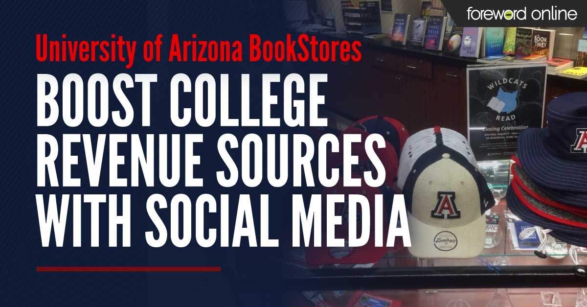 University of Arizona BookStores Boost College Revenue Sources with Social Media