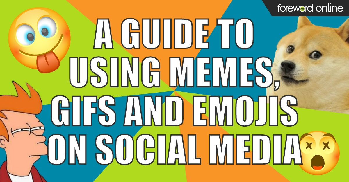 A Guide to Using Memes, GIFs and Emojis on Social Media