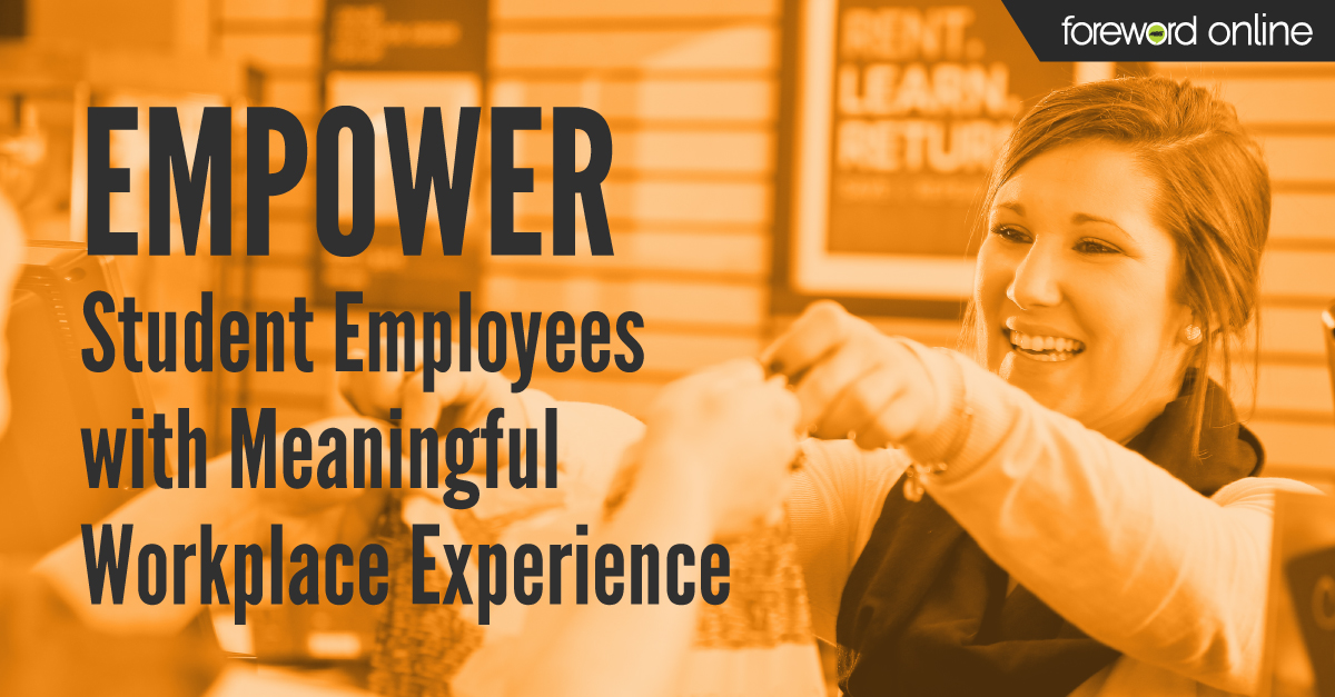Empower student employees with meaningful workplace experience