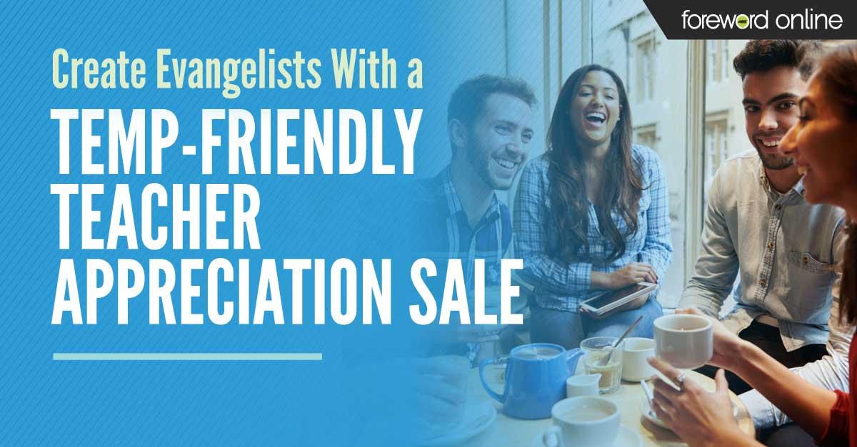 Create Evangelists With a Temp-Friendly Teacher Appreciation Sale