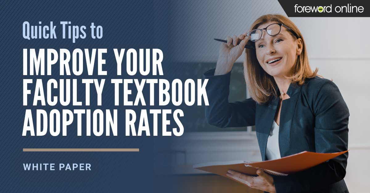 Quick Tips to Improve Your Faculty Textbook Adoption Rates [White Paper]