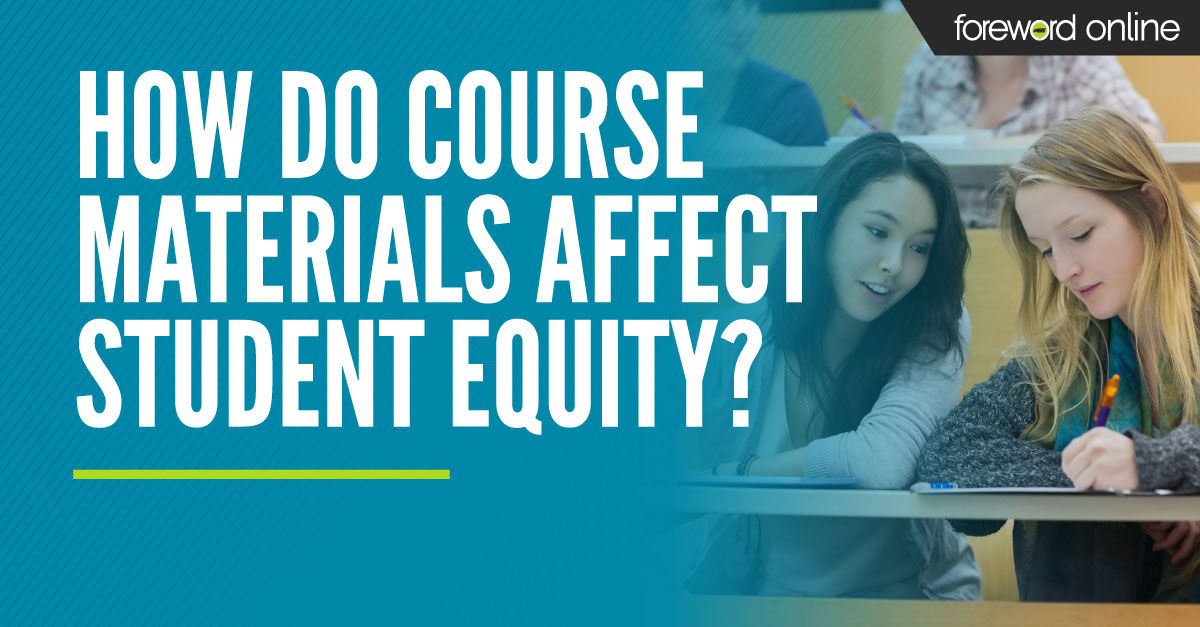 How Do Course Materials Affect Student Equity?
