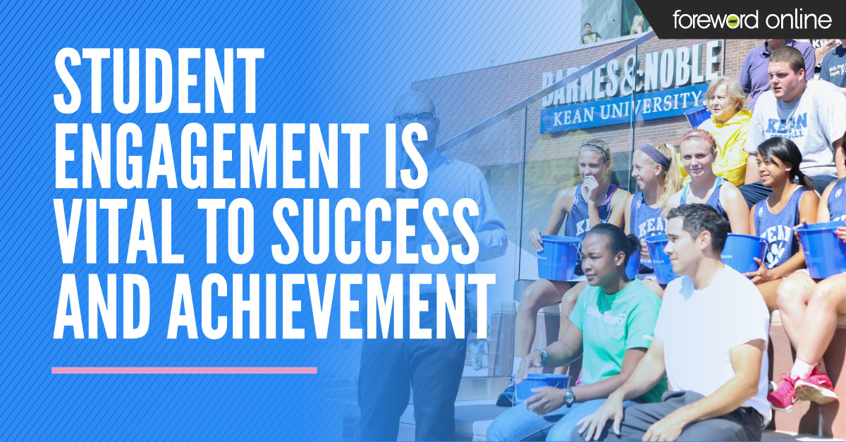 Student Engagement Is Vital to Success and Achievement