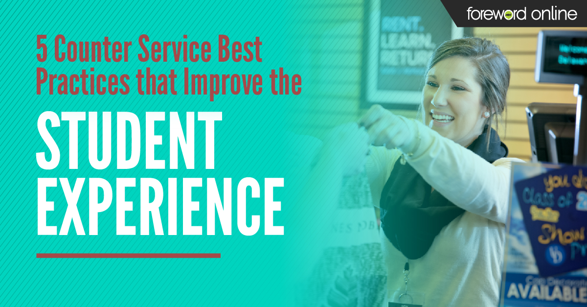 5 Counter Service Best Practices that Improve the Student Experience in the Campus Store