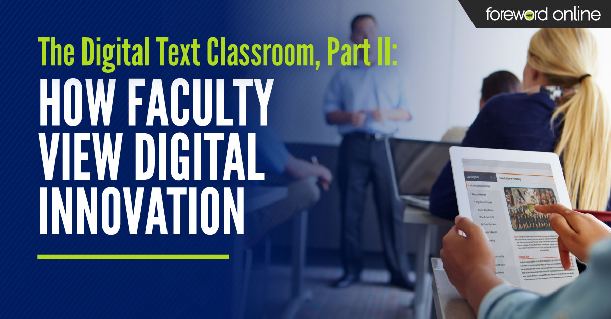 The Digital Text Classroom Part II: How Faculty View Digital Innovation