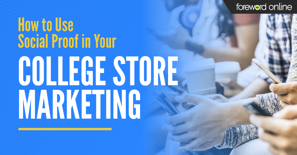 How to Use Social Proof in Your College Store Marketing
