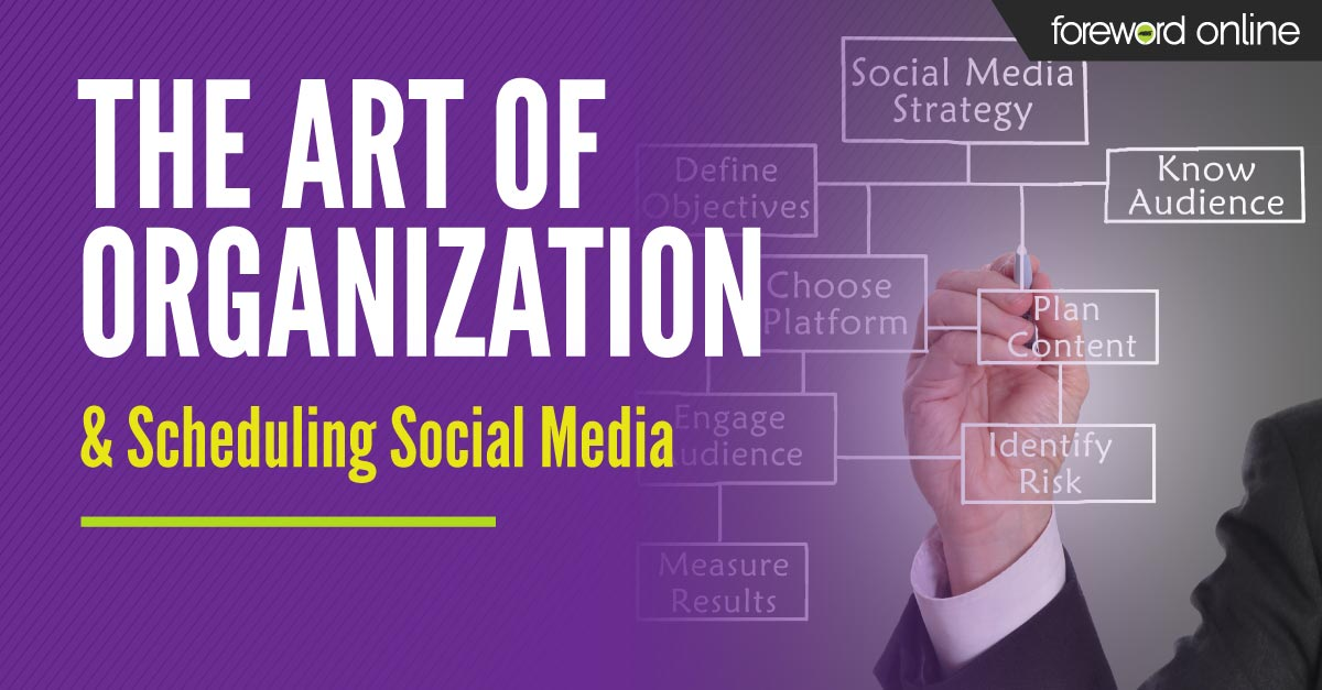 The Art of Organization & Scheduling of Social Media