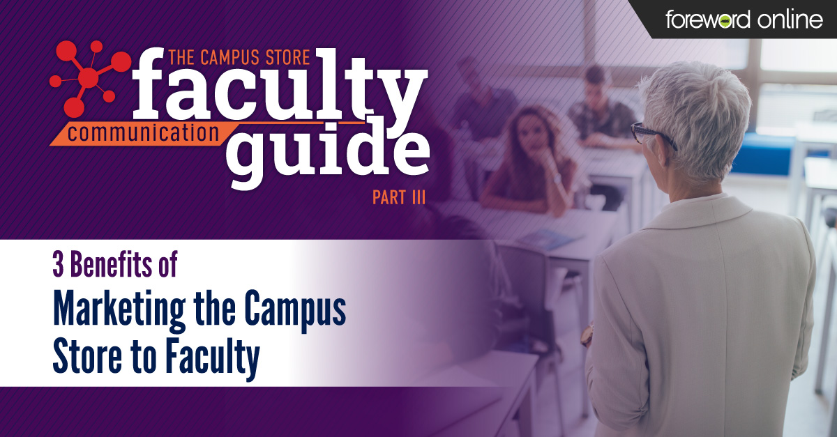 3 Benefits of Marketing the Campus Store to Faculty