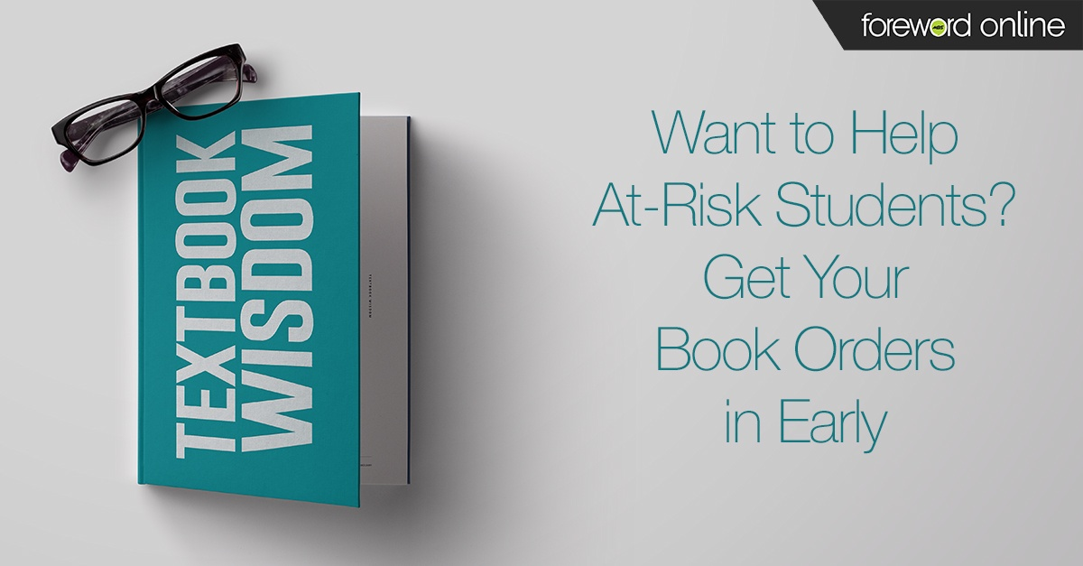 Textbook Wisdom: Want to Help At-Risk Students? Get Your Book Orders in Early