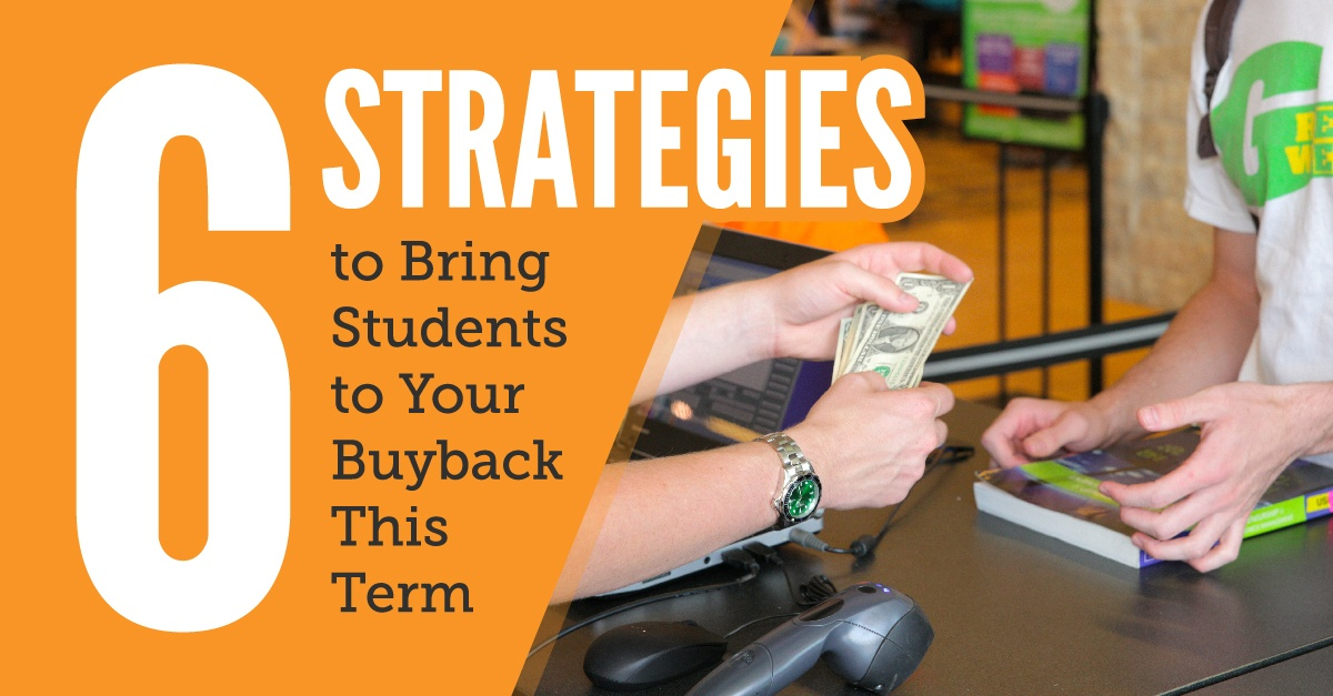 Six Strategies to Bring Students to Your Buyback This Term