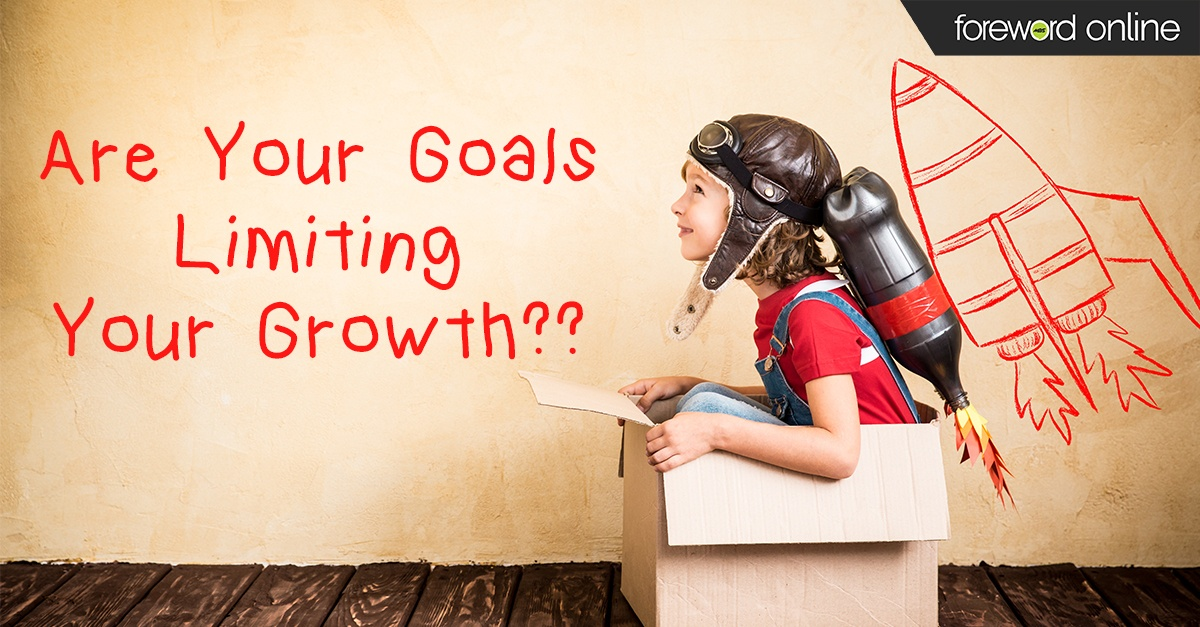 Are Your Goals Limiting Your Growth?