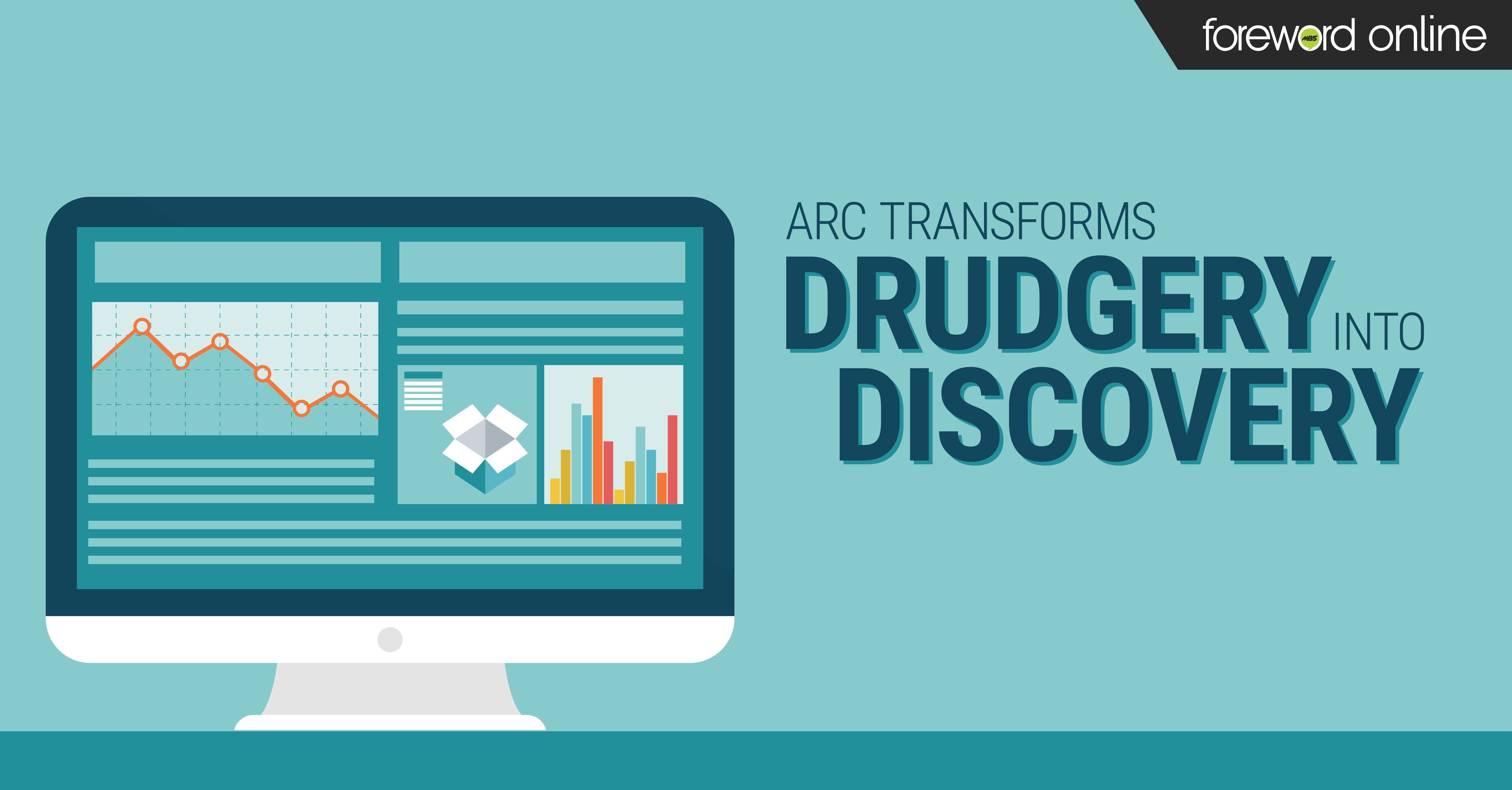 Arc Transforms Drudgery Into Discovery