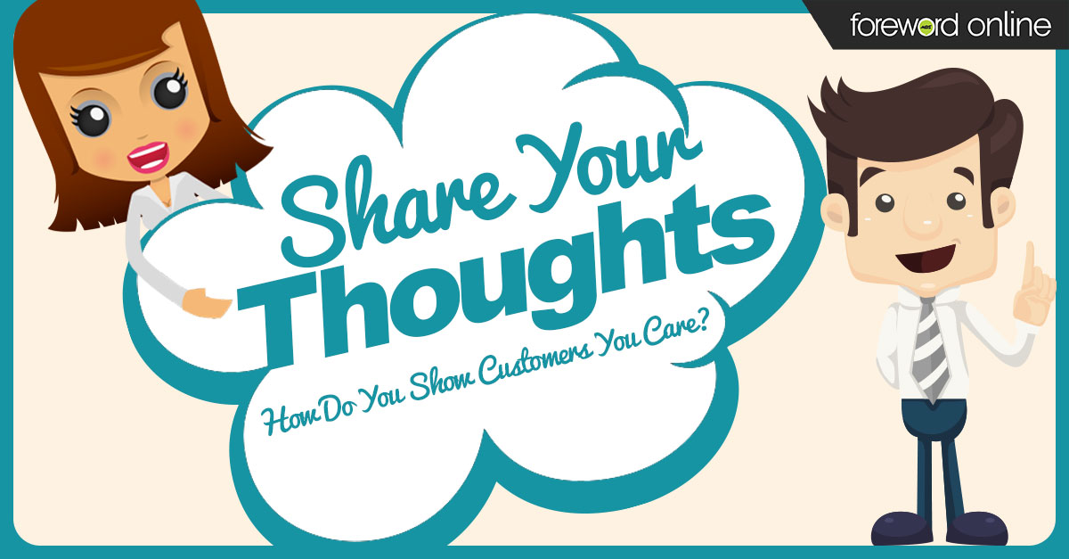 Share Your Thoughts: How Do You Show Customers You Care?