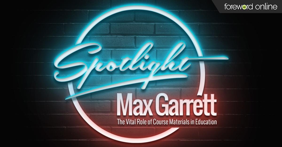 Spotlight Max Garrett: The Vital Role of Course Materials in Education