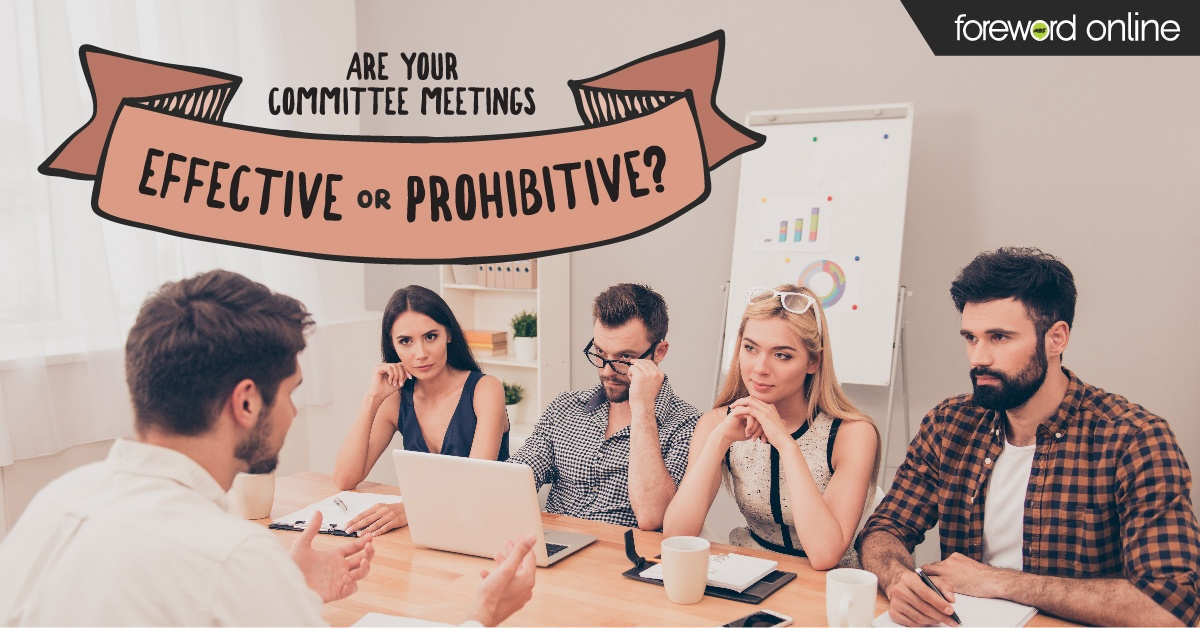 Are Your Committee Meetings Effective or Prohibitive?