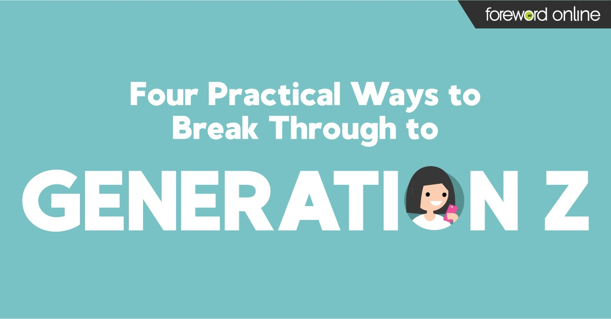 4 Practical Ways to Break Through to Generation Z
