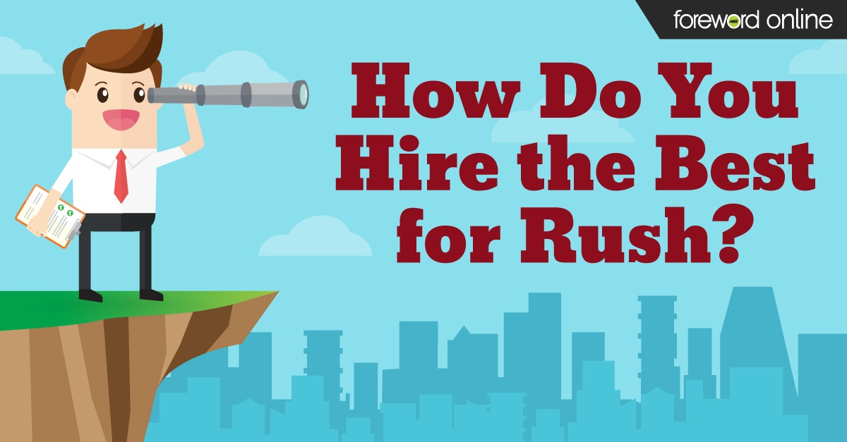 How Do You Hire the Best for Rush?
