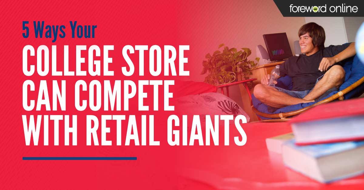 5 Ways Your College Store Can Compete with Retail Giants