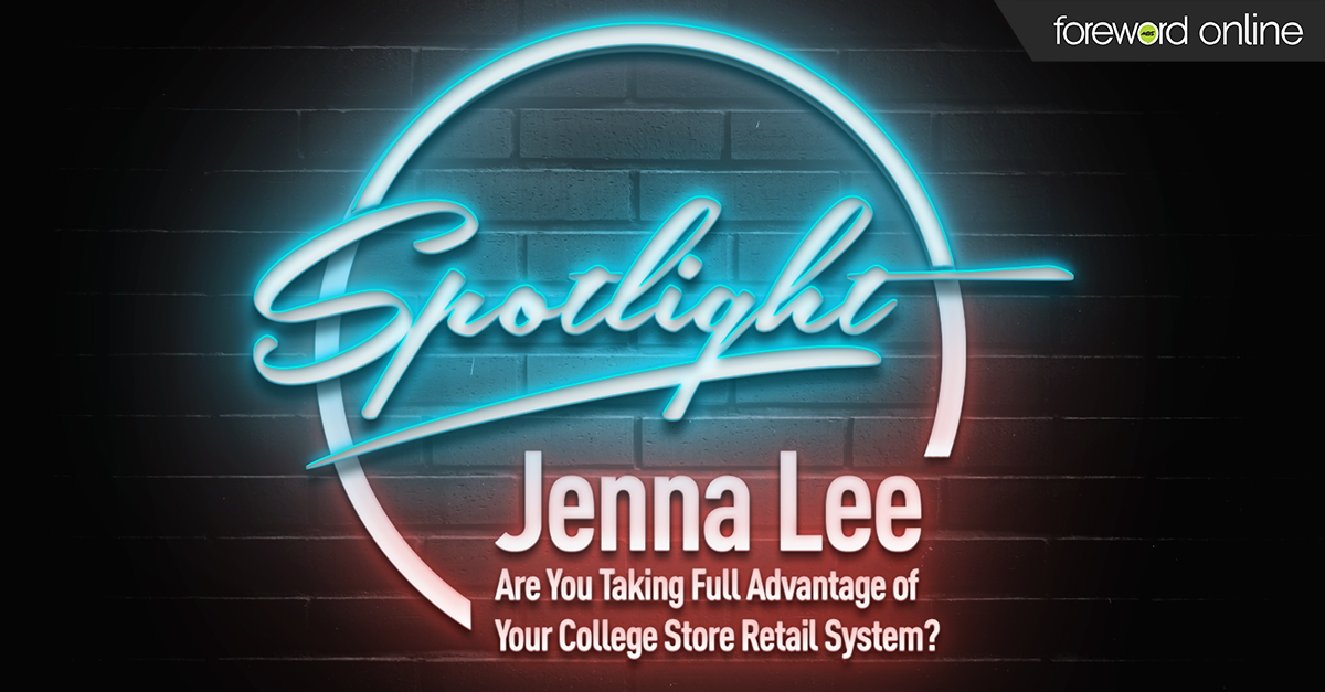 Spotlight: Jenna Lee - Are You Taking Full Advantage of Your College Store Retail System?