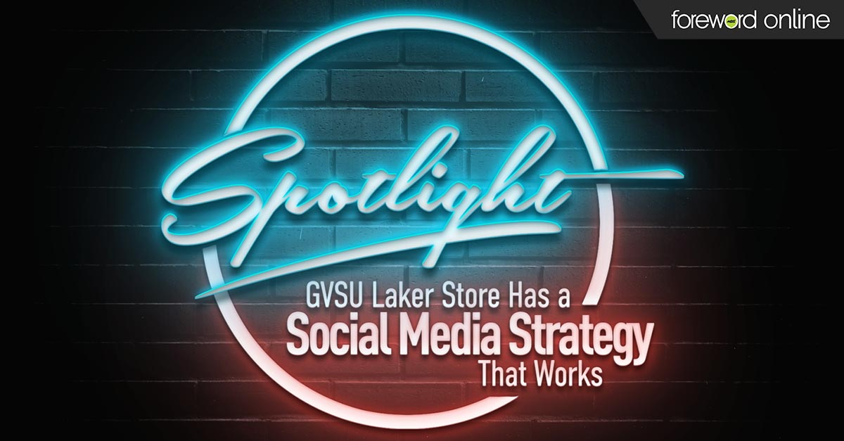 Spotlight: GVSU Laker Store Has a Social Media Strategy That Works