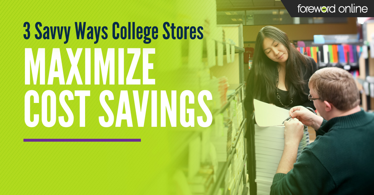 3 Savvy Ways College Stores Maximize Cost Savings