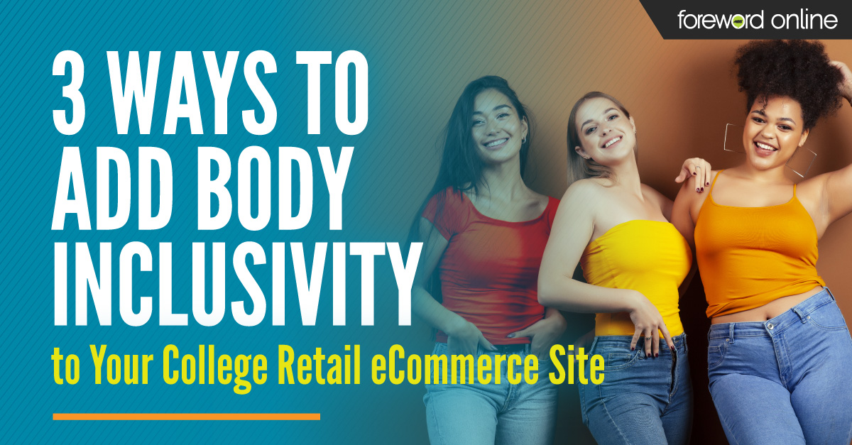 3 Ways to Add Body Inclusivity to Your College Retail eCommerce Site