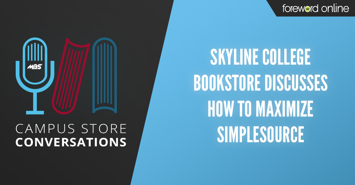 Campus Store Conversations: Skyline College Bookstore Discusses How to Maximize SimpleSource [Podcast]