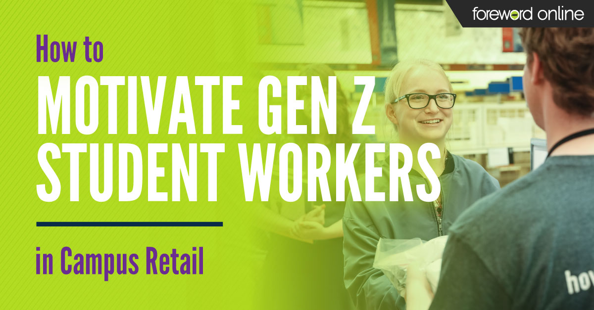 How to Motivate Gen Z Student Workers in Campus Retail