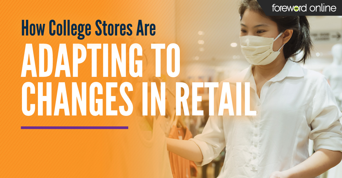 How College Stores Are Adapting to Changes in Retail