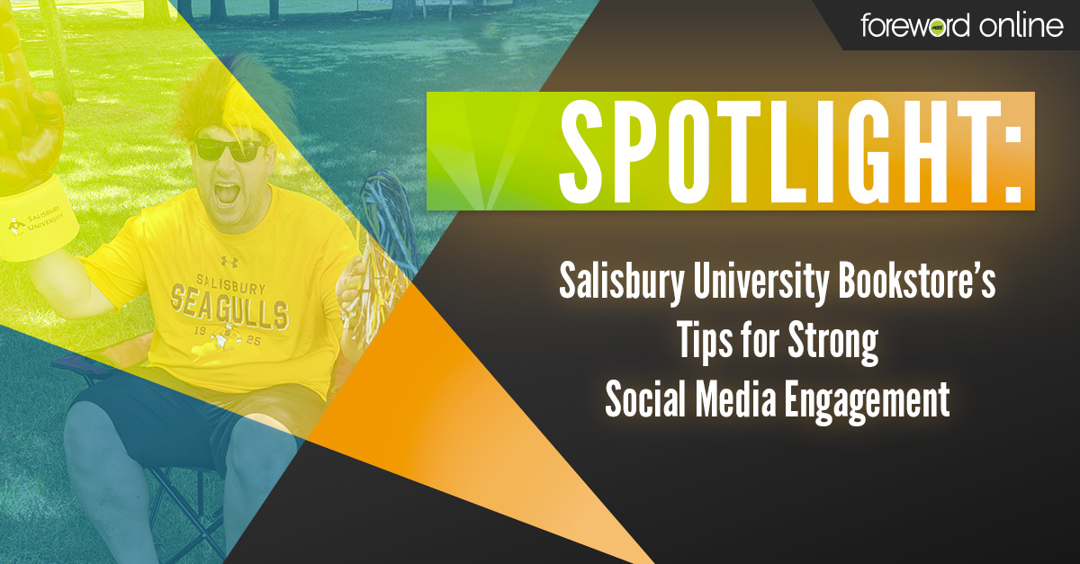 Spotlight: Salisbury University Bookstore's Tips for Strong Social Media Engagement