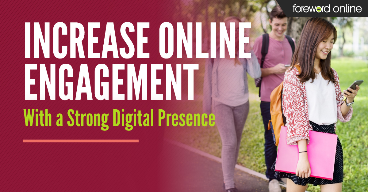 Increase Online Engagement With a Strong Digital Presence