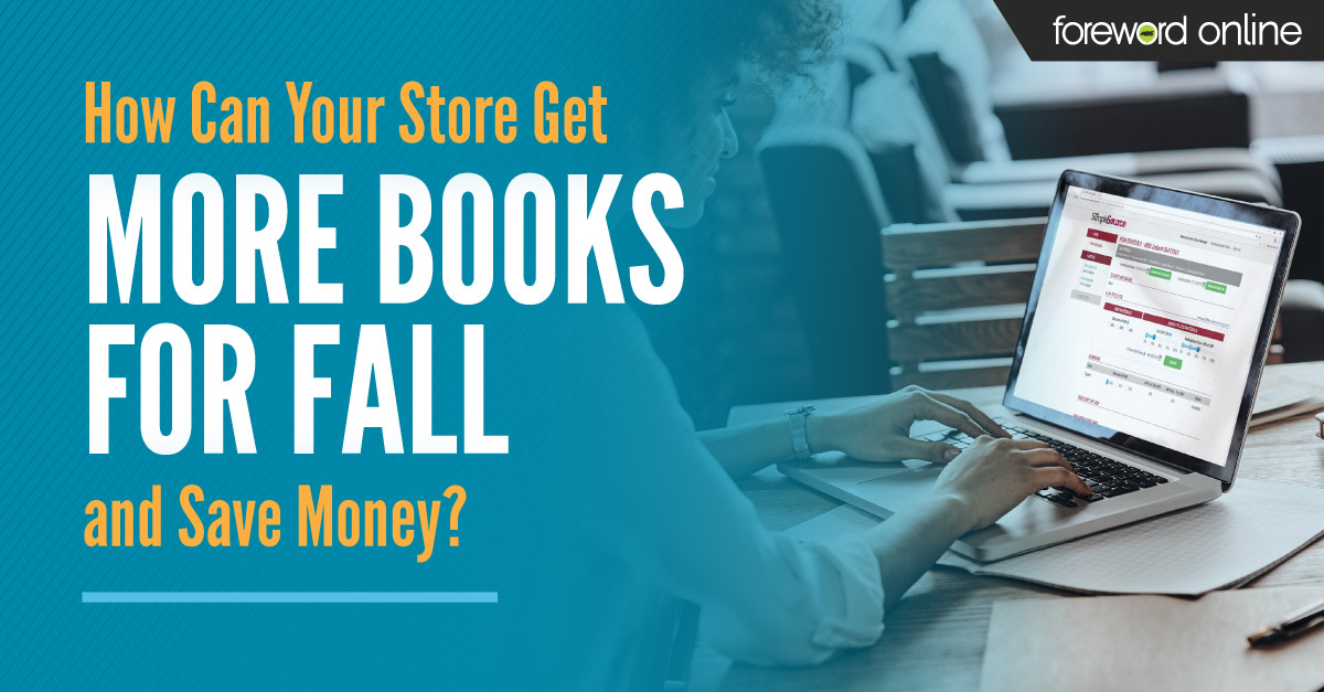 How Can Your Store Get More Books for Fall and Save Money?