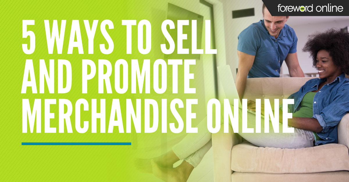 5 Ways to Sell and Promote Merchandise Online