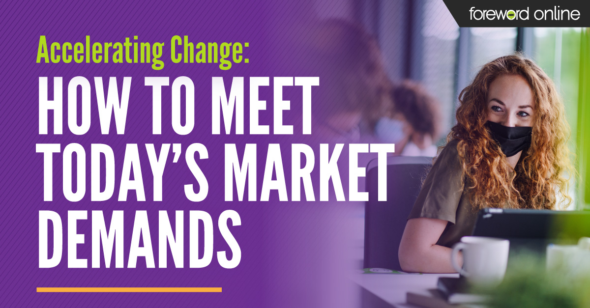 Accelerating Change: How to Meet Today's Market Demands