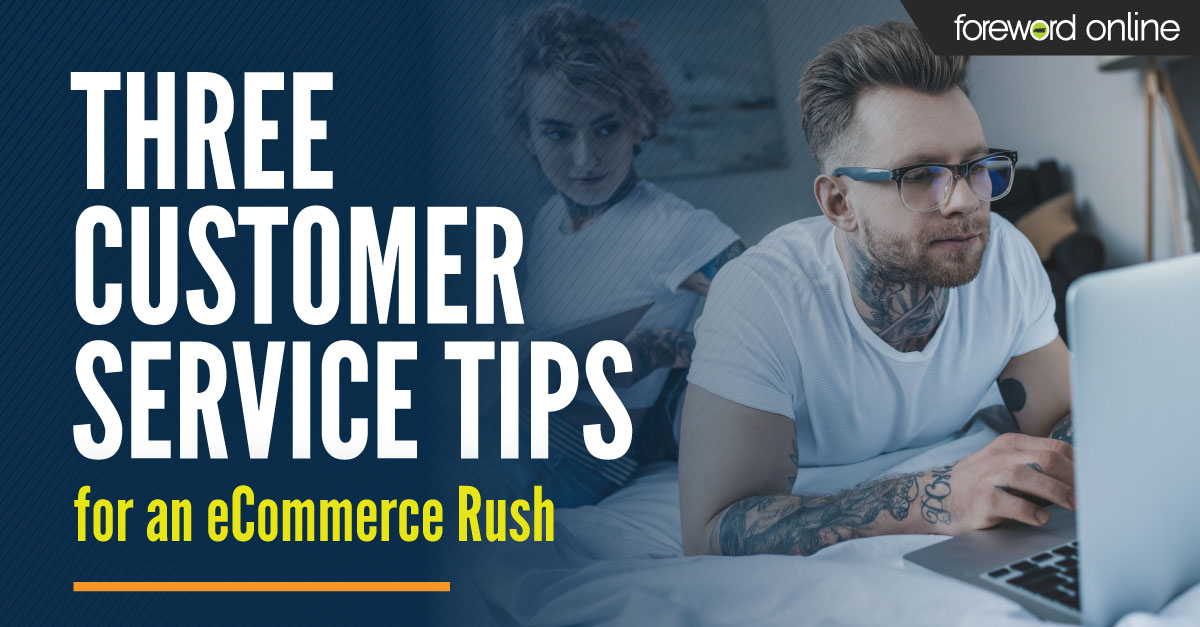 Three Customer Service Tips for an eCommerce Rush