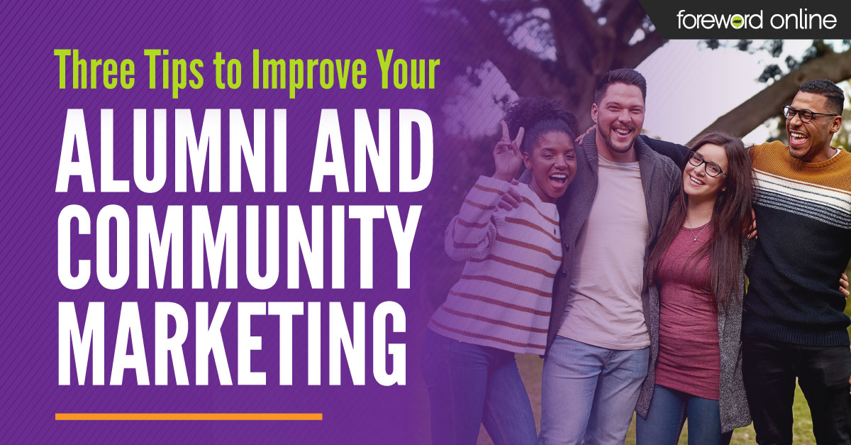 Three Tips to Improve Your Alumni and Community Marketing