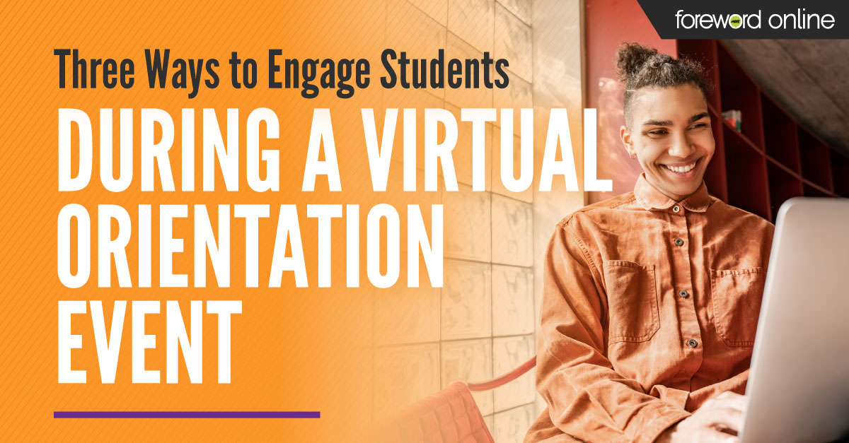 Three Ways to Engage Students During a Virtual Orientation Event