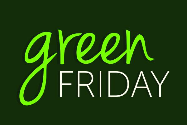 October 2016: Green Friday