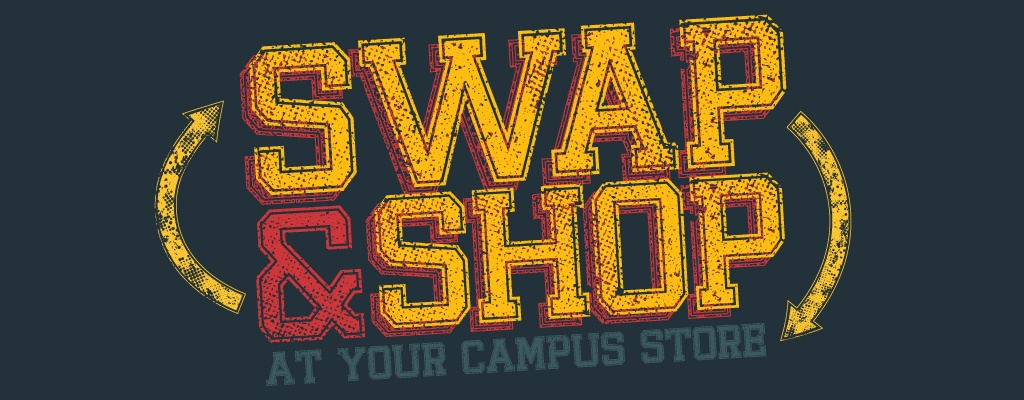 Swap & Shop at Your Campus Store!