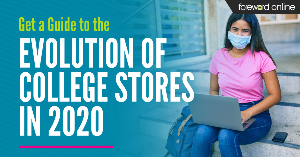 Get a Guide to the Evolution of College Stores in 2020